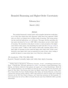 Bounded Reasoning and Higher-Order Uncertainty Kets March 3, 2012