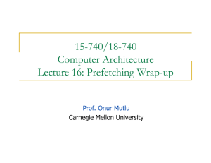 15-740/18-740 Computer Architecture Lecture 16: Prefetching Wrap-up Prof. Onur Mutlu