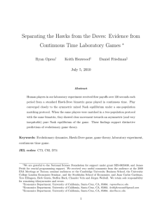 Separating the Hawks from the Doves: Evidence from ∗ Ryan Oprea