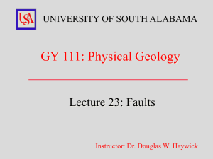 GY 111: Physical Geology  Lecture 23: Faults UNIVERSITY OF SOUTH ALABAMA