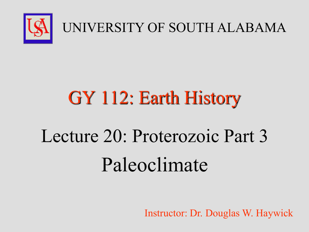 Paleoclimate GY 112: Earth History Lecture 20: Proterozoic