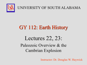 Lectures 22, 23: GY 112: Earth History Paleozoic Overview & the Cambrian Explosion