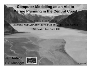 Computer Modelling as an Aid to Jeff Ardron GIS Manager
