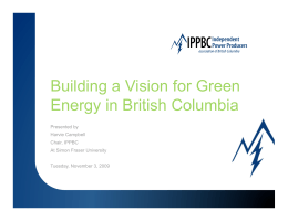 Building a Vision for Green Energy in British Columbia Presented by Harvie Campbell