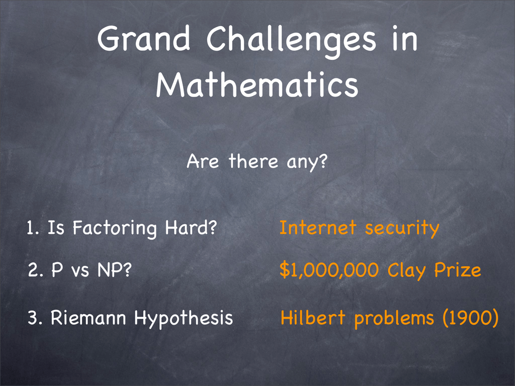 Grand Challenges in Mathematics Are there any? 1  Is