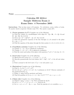 Calculus III 2210-4 Sample Midterm Exam 2 Exam Date: 4 November 2005 Name