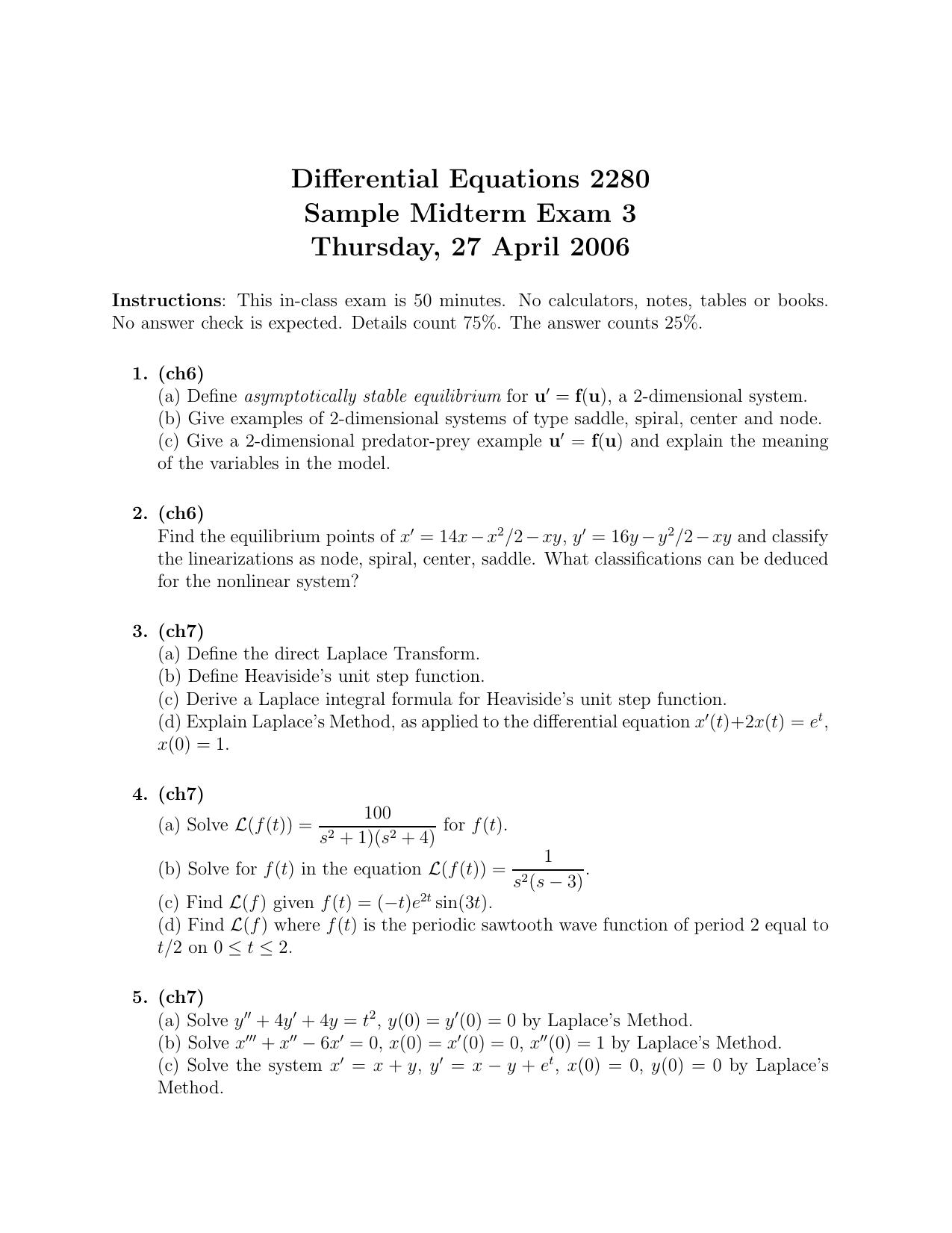 Differential Equations 2280 Sample Midterm Exam 3 Thursday, 27 April