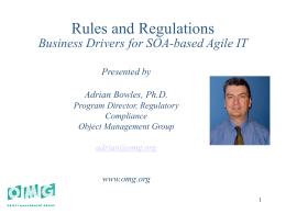 Rules and Regulations Business Drivers for SOA-based Agile IT Presented by