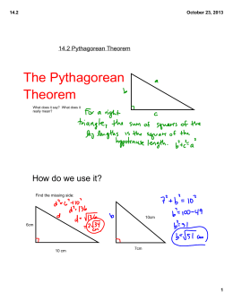The Pythagorean Theorem How do we use it? 14.2 Pythagorean Theorem