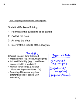Statistical Problem Solving: 1.  Formulate the questions to be asked