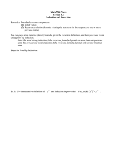 Math5700 Notes Section 5.1 Induction and Recursion Recursion formulas have two components: