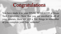 You have made it to your FINAL SEMESTER at Texas