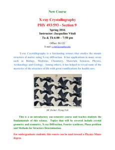X-ray Crystallography PHY 493/593 - Section 9 New Course Spring 2016