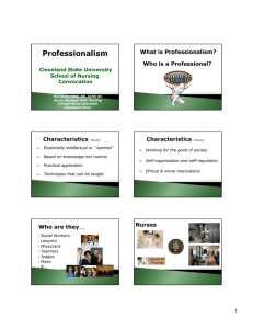Professionalism What is Professionalism? Who is a Professional? Characteristics