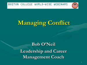 Managing Conflict Bob O'Neil Leadership and Career Management Coach