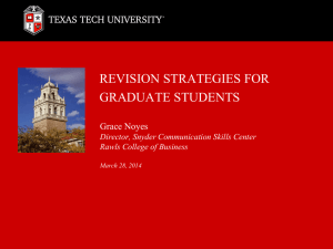 REVISION STRATEGIES FOR GRADUATE STUDENTS Grace Noyes Director, Snyder Communication Skills Center