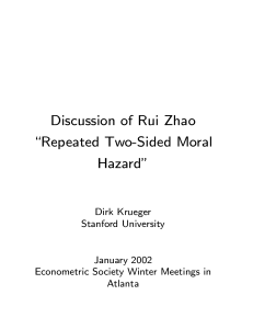 "Discussion of Rui Zhao \Repeated Two-Sided Moral Hazard"" Dirk Krueger"
