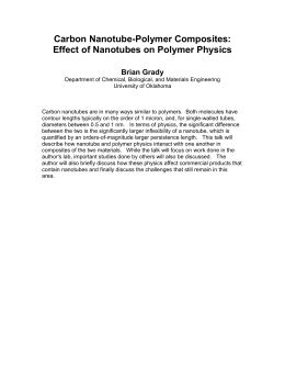 Carbon Nanotube-Polymer Composites: Effect of Nanotubes on Polymer Physics Brian Grady