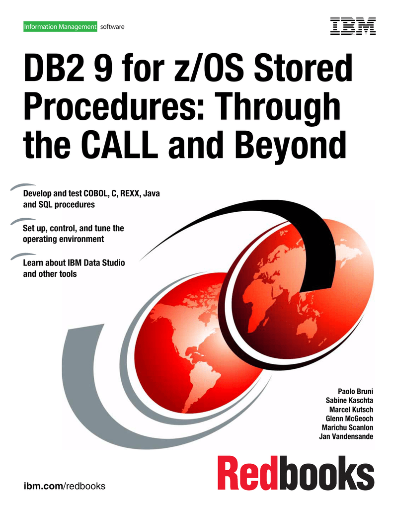 DB2 9 for z/OS Stored Procedures: Through the CALL and