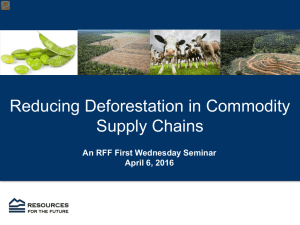 Reducing Deforestation in Commodity Supply Chains An RFF First Wednesday Seminar