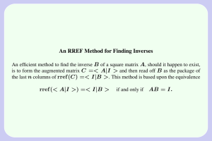 An RREF Method for Finding Inverses B A C =< A|I >