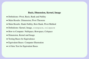 Basis, Dimension, Kernel, Image •
