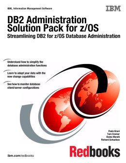 DB2 Administration Solution Pack for z/OS Streamlining DB2 for z/OS Database Administration
