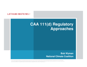 CAA 111(d) Regulatory Approaches Bob Wyman National Climate Coalition
