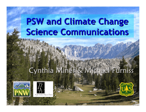 PSW and Climate Change Science Communications Cynthia Miner & Michael Furniss