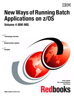 New Ways of Running Batch Applications on z/OS Volume 4 IBM IMS