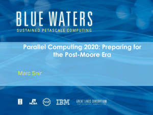 Parallel Computing 2020: Preparing for the Post-Moore Era Marc Snir