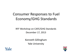 Consumer Responses to Fuel Economy/GHG Standards Kenneth Gillingham Yale University