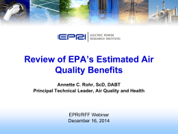 Review of EPA's Estimated Air Quality Benefits  Annette C. Rohr, ScD, DABT