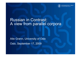 Russian in Contrast: A view from parallel corpora Oslo, September 17, 2009