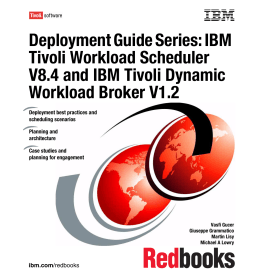 Deployment Guide Series: IBM Tivoli Workload Scheduler V8.4 and IBM Tivoli Dynamic