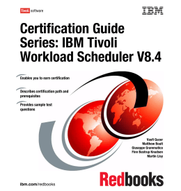 Certification Guide Series: IBM Tivoli Workload Scheduler V8.4 Front cover