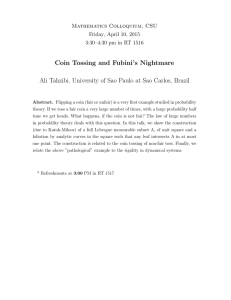 Coin Tossing and Fubini's Nightmare Mathematics Colloquium, CSU Friday, April 10, 2015