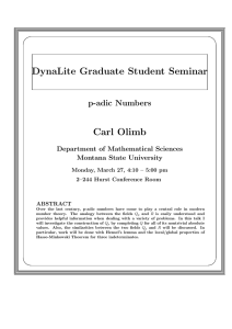 DynaLite Graduate Student Seminar Carl Olimb p-adic Numbers Department of Mathematical Sciences