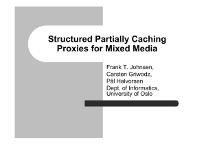 Structured Partially Caching Proxies for Mixed Media Frank T. Johnsen, Carsten Griwodz,