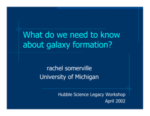 What do we need to know about galaxy formation? rachel somerville
