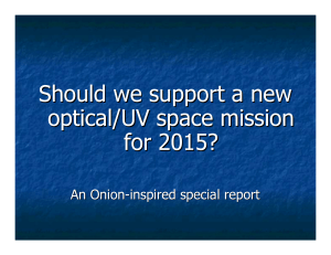 Should we support a new optical/UV space mission for 2015? An Onion