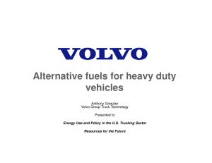 Alternative fuels for heavy duty vehicles Anthony Greszler Volvo Group Truck Technology