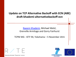 Update	on	TCP	Alterna0ve	Backoff	with	ECN	(ABE) dra=-khademi-alterna0vebackoff-ecn Naeem	Khademi
