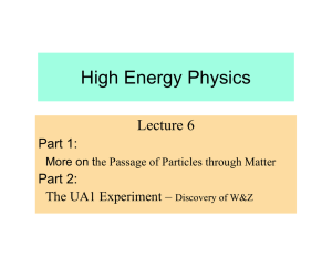 High Energy Physics Lecture 6 Part 1: Part 2:
