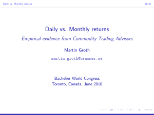 Daily vs. Monthly returns Empirical evidence from Commodity Trading Advisors Martin Groth