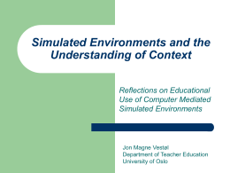 Simulated Environments and the Understanding of Context Reflections on Educational