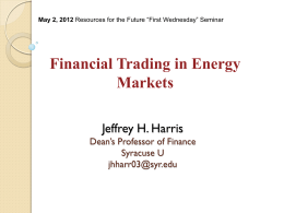 Financial Trading in Energy Markets Jeffrey H. Harris