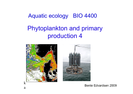 Phytoplankton and primary production 4 Aquatic ecology BIO 4400 k