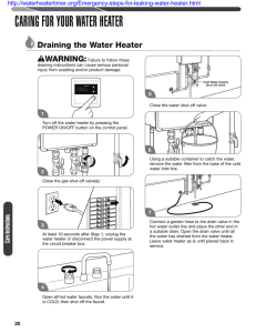 CARING FOR YOUR WATER HEATER Draining the Water Heater WARNING: