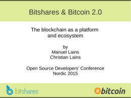 Bitshares & Bitcoin 2.0 The blockchain as a platform and ecosystem by